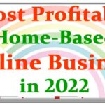 Most Profitable Home Based Online Business in 2022