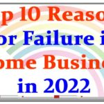 Top 10 Reasons for Failure in Home Business in 2022